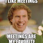 thumbnail of thumb_meme-26—i-like-meetings-6529258818